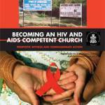 Becoming an HIV and AIDS Competent Church: Prophetic Witness and Compassionate Action