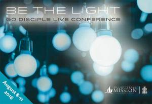 Be the Light Go Disciple Live 2017 National Conference