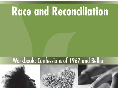 Being Reformed: Race and Reconciliation book cover, Workbook: Confessions of 1967 and Belhar