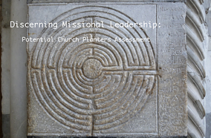Discerning Missional Leadership: Potential Church Planters Assessment