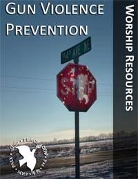 Gun Violence Prevention - worship resources