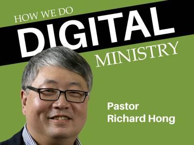 Richard Hong: How we do digital ministry