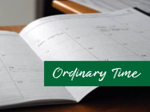 Calendar with superimposed print that says Ordinary Time